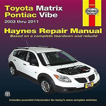 Toyota Matrix Automotive Repair Manual - 2003-11 by John Haynes - 9781