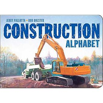 Construction Alpha Bd by Jerry Pallotta - Rob Bolster - 9781570917998