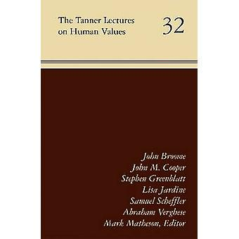 The Tanner Lectures on Human Values - Volume 32 by Mark Matheson - 97