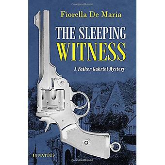The Sleeping Witness - A Father Gabriel Mystery by Fiorella De Maria -