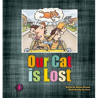 Our Cat is Lost by Sharon Parsons - 9781776500093 Book