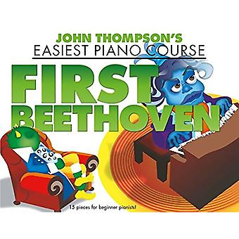 John ThompsonS Easiest Piano Course - First Beethoven by John Thompson