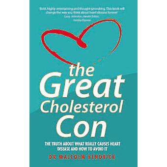 The Great Cholesterol Con by Malcolm Kendrick - 9781844546107 Book