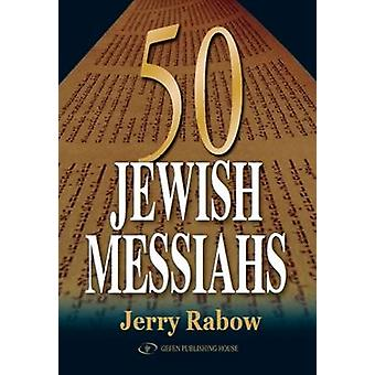 50 Jewish Messiahs by Jerry Rabow - 9789652292889 Book