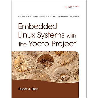 Embedded Linux Systems with the Yocto Project by Rudolf J. Streif - 9