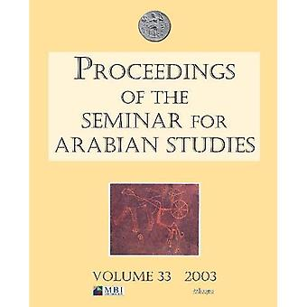 Proceedings of the Seminar for Arabian Studies: Papers� from the Thirty-sixth Meeting of the Seminar for� Arabian Studies Held in London, 18-20 July 2002: 2003 (Proceedings of the Seminar for Arabian Studies)