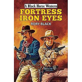 Fortress Iron Eyes (Black Horse Western)