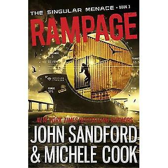 Rampage (the Singular Menace - 3) by John Sandford - Michele Cook - 9