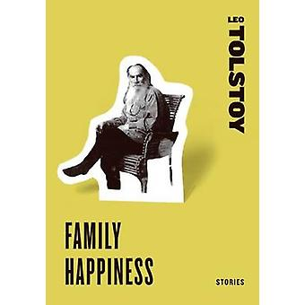 Family Happiness by Tolstoy & Leo