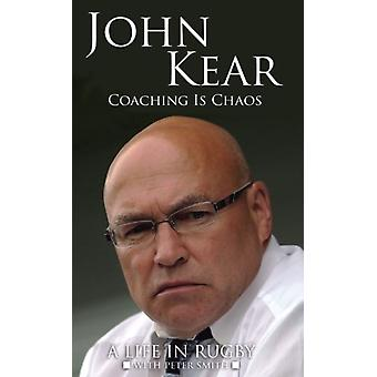 Coaching is Chaos (Paperback) by Kear John Smith Peter