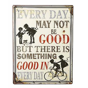 Something Good In Every Day Distressed Metal Wall Sign