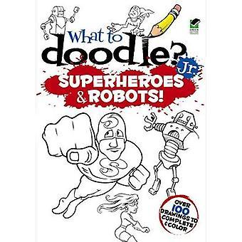 Ce qu'il faut Jr.robots Doodle et super-héros par Peter Donahue