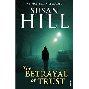The Betrayal of Trust by Susan Hill - 9780099499343 Book