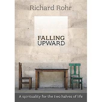 Kuuluvat ylöspäin - hengellisyys elämän Richard puolikkaat