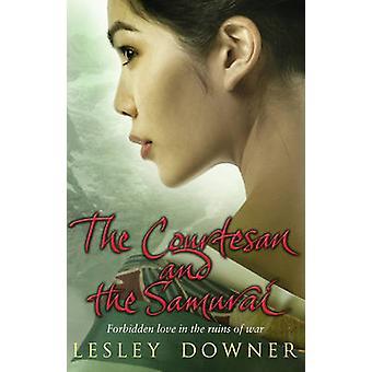 Die Kurtisane und die Samurai - historische Romanze von Lesley Downer-