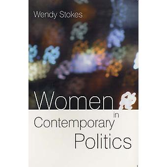 Women in Contemporary Politics by Wendy Stokes - 9780745624990 Book
