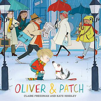Oliver and Patch by Claire Freedman - Kate Hindley - 9780857079534 Bo