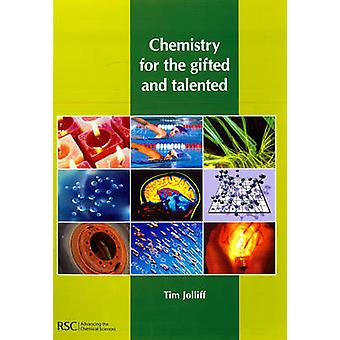 Chemistry for the Gifted and Talented by Tim Jolliff - 9780854042883
