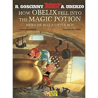 How Obelix Fell into the Magic Potion by Rene Goscinny - Albert Uderz