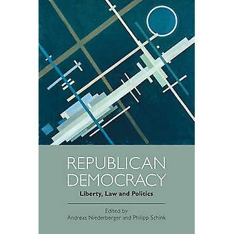 Republican Democracy - Liberty - Law and Politics by Andreas Niederber