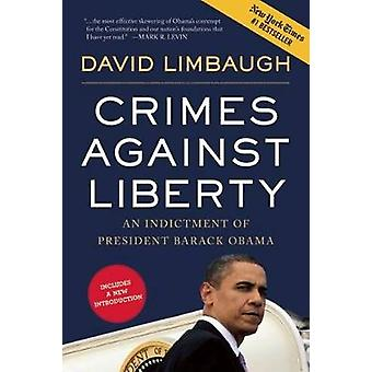 Crimes Against Liberty - An Indictment of President Barack Obama by Da
