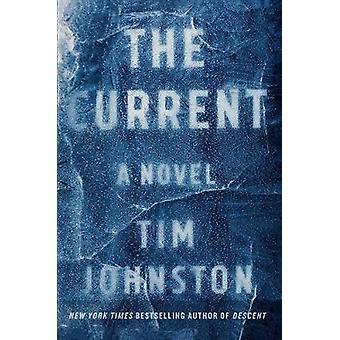 The Current - A Novel by The Current - A Novel - 9781616206772 Book