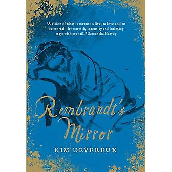 Rembrandt's Mirror - A Novel of the Famous Dutch Painter of 'the Night