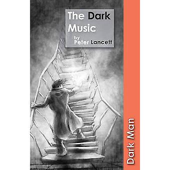 The Dark Music by Peter Lancett - 9781841677491 Book