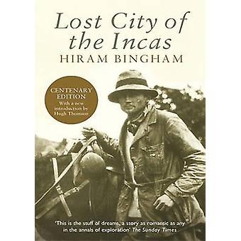 Cidade dos Incas por Hiram Bingham - Hugh Thomson - Hugh Thomson perdida