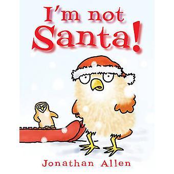 I'm Not Santa by Jonathan Allen - Jonathan Allen - 9781906250614 Book