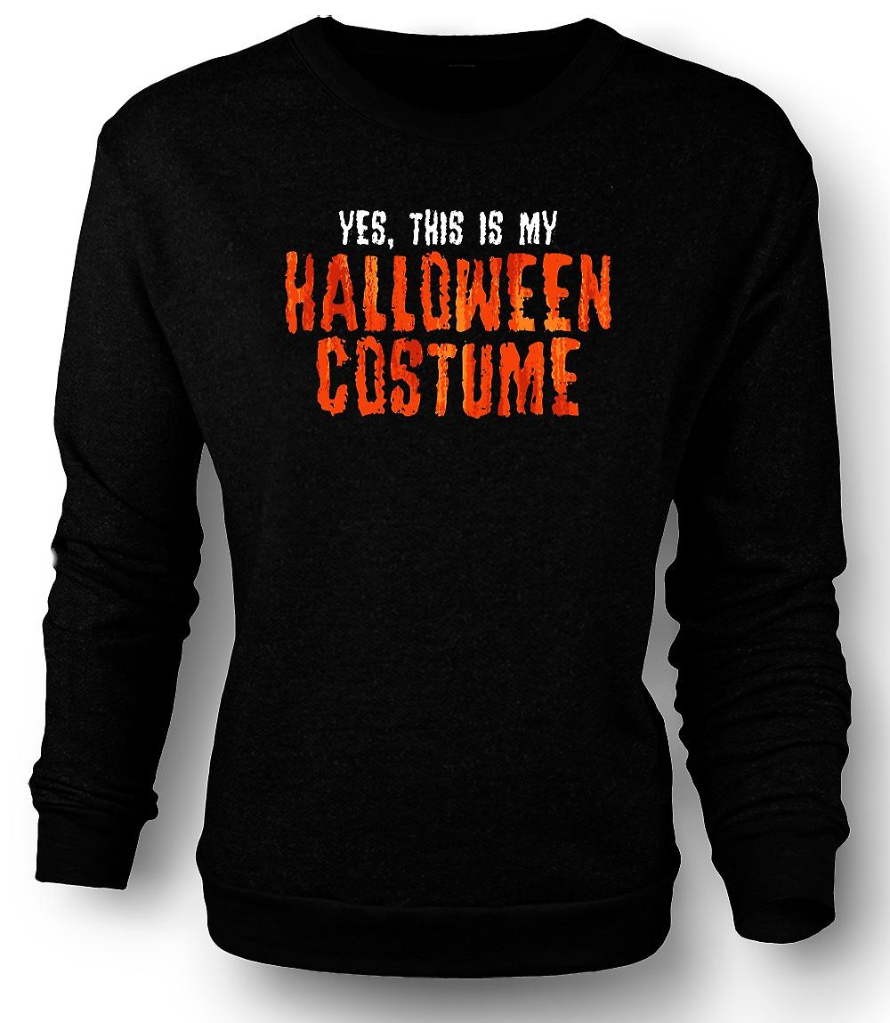 Mens Sweatshirt Ja dit Is mijn Halloween kostuum