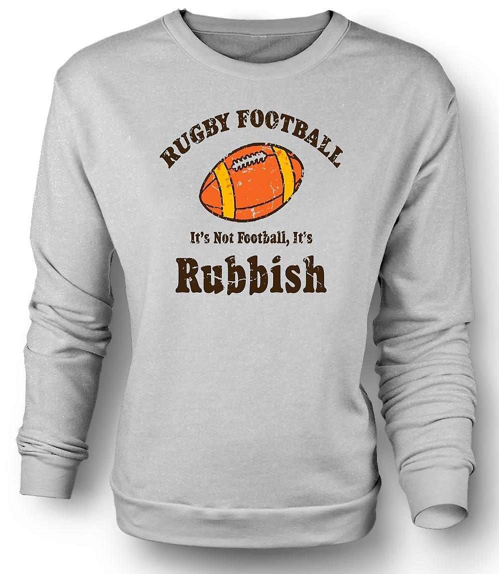 Mens Sweatshirt Rugby Football Rubbish - Funny