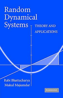 Random Dynamical Systems - Theory and Applications by Mukul Majumdar -