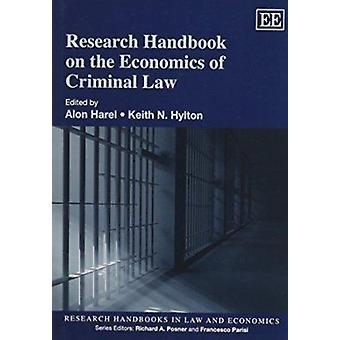 Research Handbook on the Economics of Criminal Law by Alon Harel - Ke