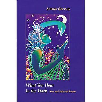 Quello che si sente nel buio: New And Selected Poems