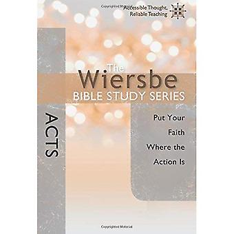 Acts: Put Your Faith Where the Action Is (Wiersbe Bible Study
