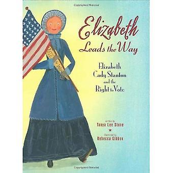 Elizabeth leder vägen: Elizabeth Cady Stanton och rösträtten