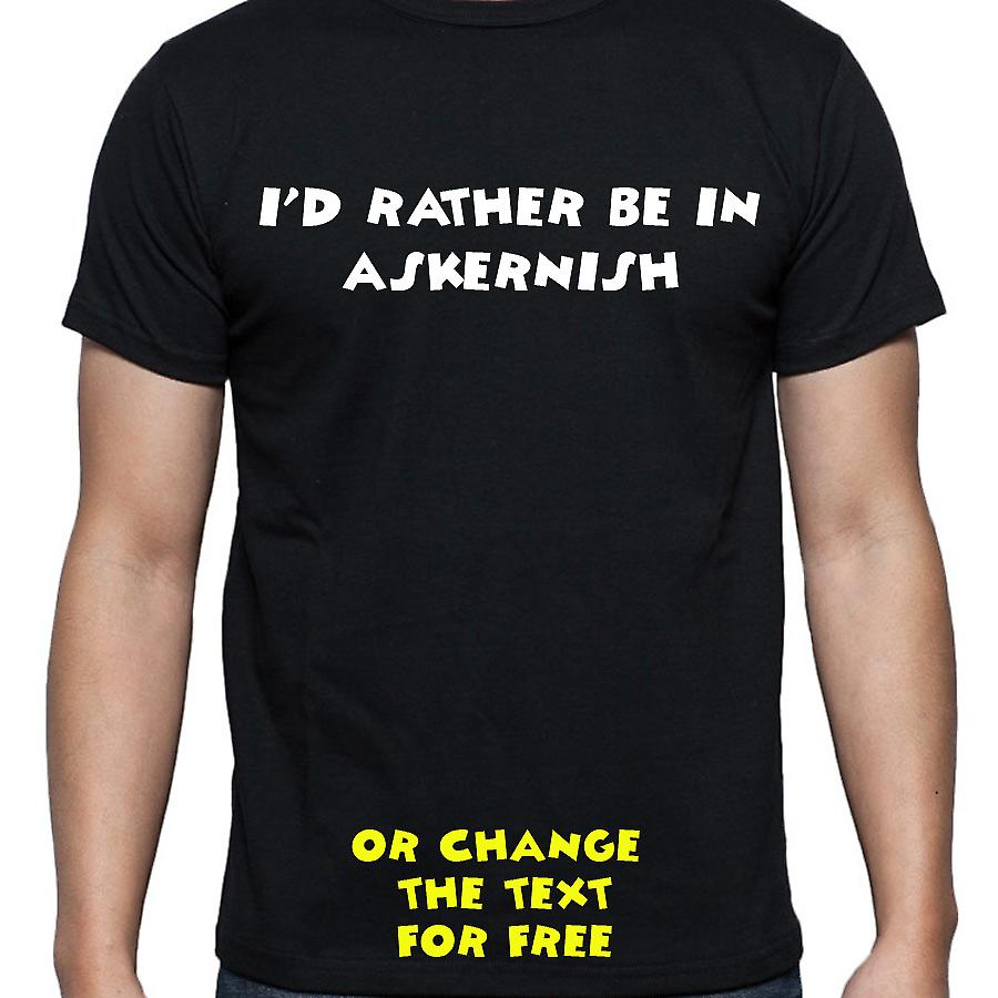 I'd Rather Be In Askernish Black Hand Printed T shirt