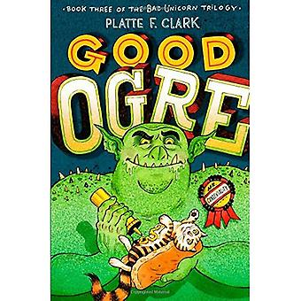 Good Ogre (Bad Unicorn Trilogy)