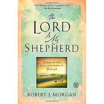 Lord Is My Shepherd: Resting in the Peace and Power of Psalm 23