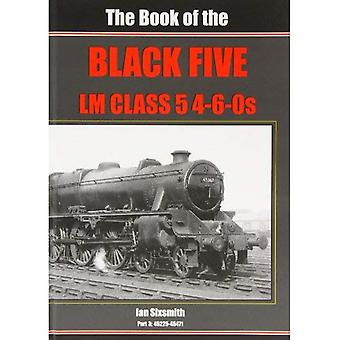 The Book of the Black Fives Lm Class 5 4-6-0s: Part 3: 45225 - 45471