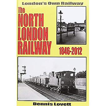 The North London Railway 1846-2012: New Updated and Expanded Version