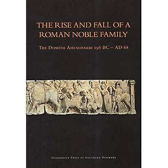 Rise and Fall of a Roman Noble Family: The Domith Ahenobarbi 196BC-AD68 (University of Southern Denmark Studies in History and Social)