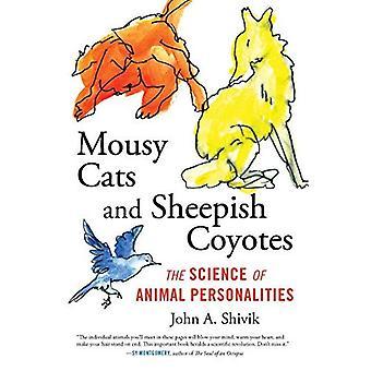 Musgrå katter och fåraktig Coyotes: vetenskapen om djurens personligheter