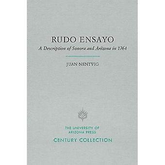 Rudo Ensayo: Een beschrijving van de Sonora en Arizona in 1764 (eeuw-collectie)