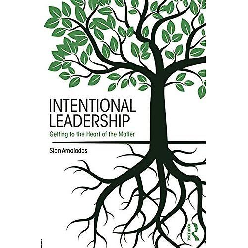 Intentional Leadership  Getting to the Heart of the Matter