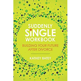 Suddenly Single Workbook: Building Your Future After Divorce