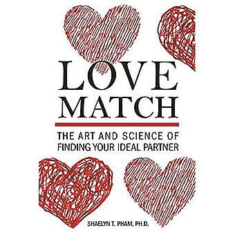 Love Match: The Art and Science of Finding Your Perfect Partner