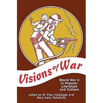 Visioenen van de Tweede Wereldoorlog van de oorlog in de populaire literatuur en cultuur door Holsinger & M. Paul