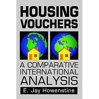 Housing Vouchers A Comparative International Analysis by Howenstein & E. Jay